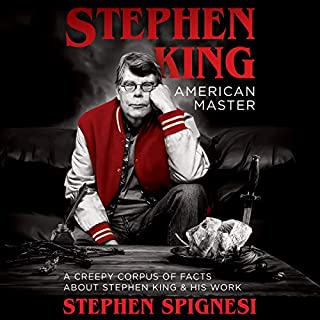 Stephen King, American Master: A Creepy Corpus of Facts About Stephen King & His Work cover art