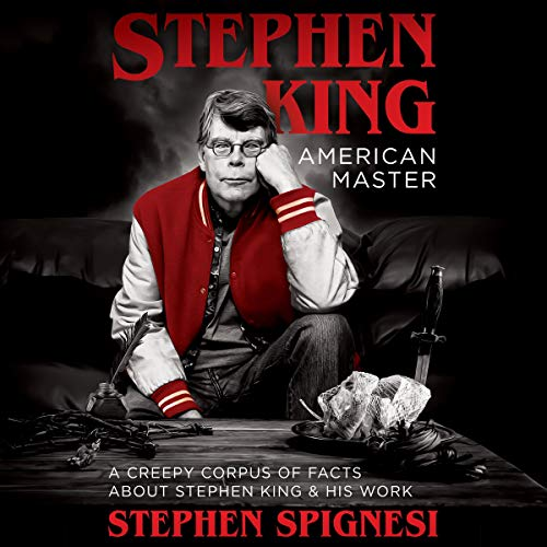 Stephen King, American Master: A Creepy Corpus of Facts About Stephen King & His Work audiobook cover art