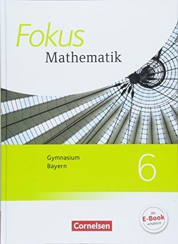 Fokus Mathematik - Bayern - Ausgabe 2017 - 6. Jahrgangsstufe: Schülerbuch