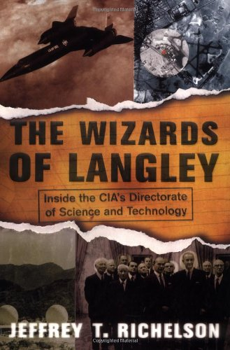 The Wizards of Langley: The Cia's Directorate of Science and Technology