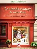 La tienda vintage de Astor Place: Dos épocas, una misma ciudad, dos mujeres unidas por su pasión por la moda. (Éxitos...
