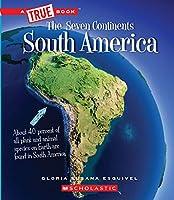 South America (True Books: The Seven Continents)