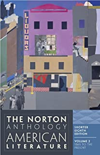 The Norton Anthology of American Literature, Vol. 2: 1865 to the Present, Shorter 8th Edition