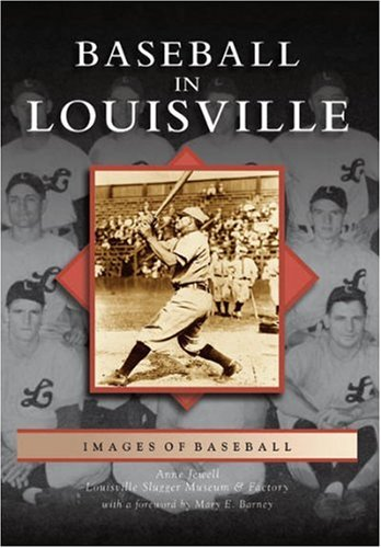 Baseball in Louisville (Images of America)