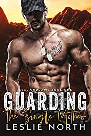 Guarding the Single Mother (SEAL Endgame Book 1)