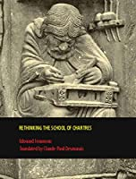 Rethinking the School of Chartres (Rethinking the Middle Ages)