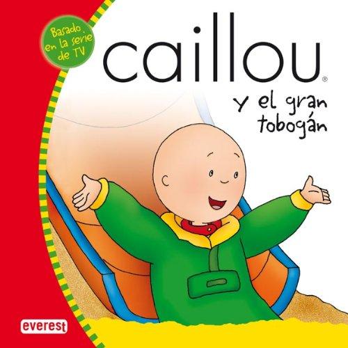 Caillou y el gran tobogán (Mis cuentos de Caillou)