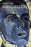 Mandelstam: Eine Biographie - Ralph Dutli