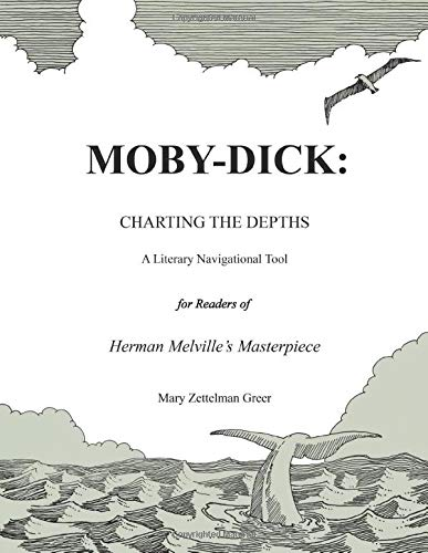 Moby-Dick: Charting the Depths: A Navigational Tool for Readers of Herman Melville's Masterpiece