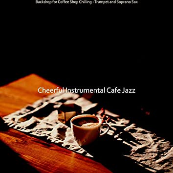 Backdrop for Coffee Shop Chilling - Trumpet and Soprano Sax