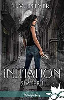 Initiation: Slayer, T1 par [F. V. Estyer]