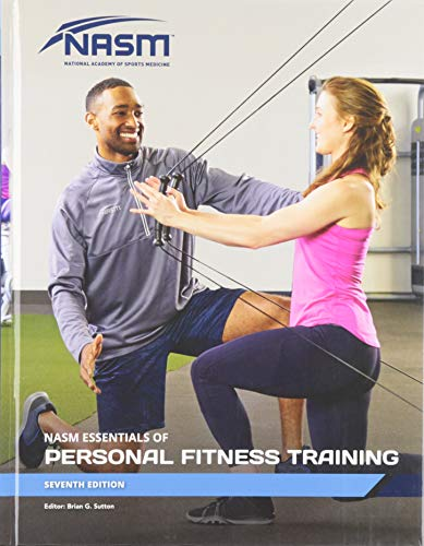 Compare Textbook Prices for NASM Essentials of Personal Fitness Training 7 Edition ISBN 9781284200881 by National Academy of Sports Medicine (NASM)