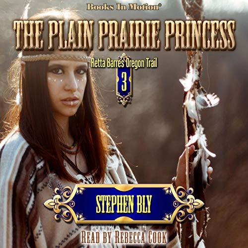 The Plain Prairie Princess Audiobook By Stephen Bly cover art