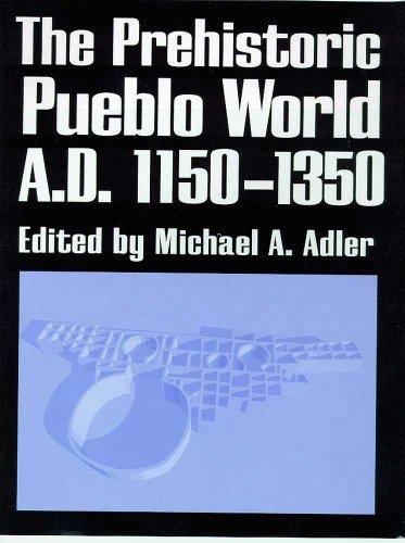 The Prehistoric Pueblo World, A.D. 1150-1350