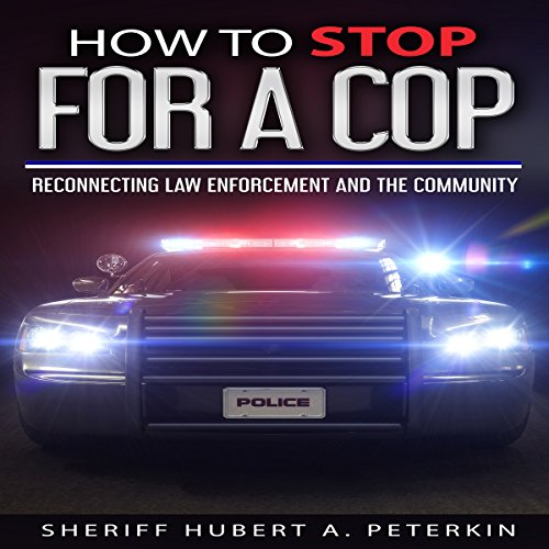 How to Stop for a Cop: Reconnecting Law Enforcement & the Community audiobook cover art