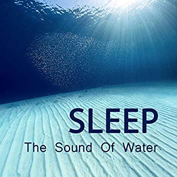 Sleep - The Sound of Water