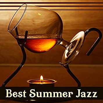 Best Summer Jazz: Chill Out Background Music, Time with Friends, Relaxing Smooth Jazz, Cocktail Party, Positive Mood