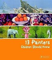 13 Painters Children Should Know by Florian Heine(2012-04-16)