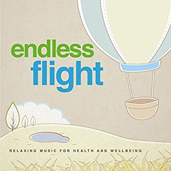 Endless Flight (Relaxing Music for Health and Wellbeing)