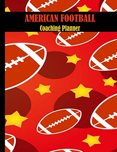 American Football Coaching Planner: 123 Page Football Coach Notebook with Field Diagrams for Drawing Up Plays, Creating Drills, and Scouting