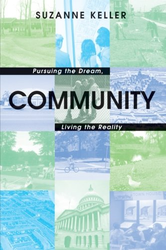 Community: Pursuing the Dream, Living the Reality (Princeton Studies in Cultural Sociology (4))