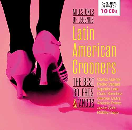 Latin American Crooners - The Best Boleros & Tango