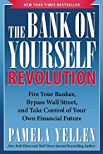 The Bank On Yourself Revolution: Fire Your Banker, Bypass Wall Street, and Take Control of Your Own Financial Future by Yellen, Pamela (2014) Hardcover