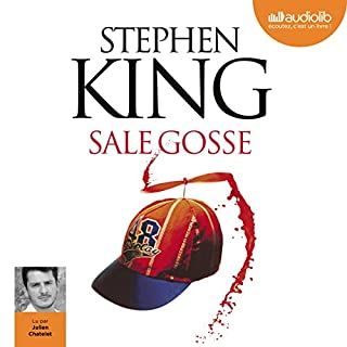 Sale gosse                   De :                                                                                                                                 Stephen King                               Lu par :                                                                                                                                 Julien Chatelet                      Durée : 1 h et 31 min     66 notations     Global 4,3