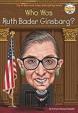 Who Was Ruth Bader Ginsburg? (Who Was?)