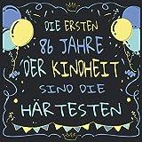 Die ersten 86 Jahre der Kindheit sind immer die härtesten: Cooles Geschenk zum 86. Geburtstag Geburtstagsparty Gästebuch Eintragen von Wünschen und ... / Design: Luftballon Luftschlange Konfetti