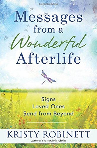 Messages From a Wonderful Afterlife: Signs Loved Ones Send from Beyond