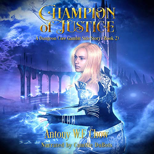 Champion of Justice (A Dungeon Core Gambit Side Story) audiobook cover art