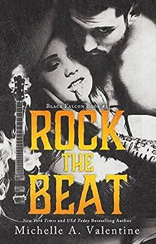 Rock the Beat (Black Falcon Book 3) (Black Falcon Series) by [Michelle A. Valentine]