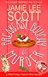Breakfast, Bouchy & Murder: A Willa Friday Food & Wine Cozy Mystery (Willa Friday Culinary Cozy Mystery Book 4)