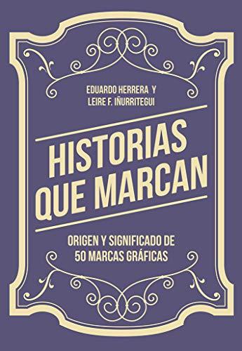 Historias que marcan Origen y significado de 50 marcas gráficas