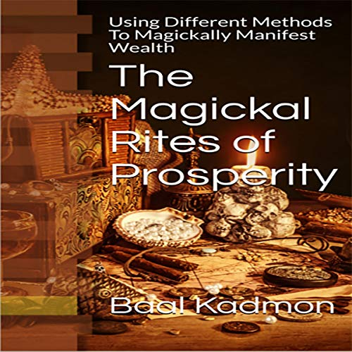 The Magickal Rites of Prosperity audiobook cover art