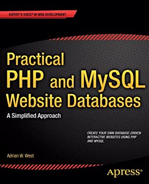 Practical PHP and MySQL Website Databases: A Simplified Approach (Expert's Voice in Web Development)