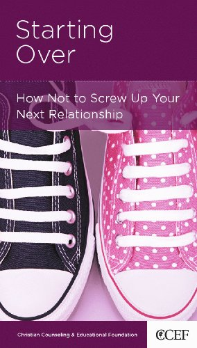 Starting Over: How Not to Screw Up Your Next Relationship