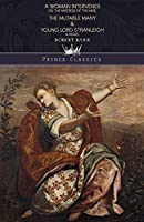 A Woman Intervenes; or, The Mistress of the Mine, The Mutable Many & Young Lord Stranleigh (Prince Classics)