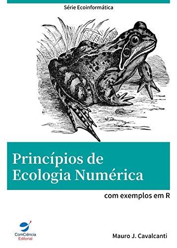 Princípios de Ecologia Numérica: com exemplos em R (Ecoinformática Livro 2)