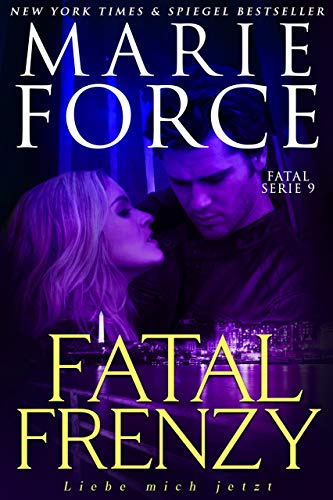 Fatal Frenzy – Liebe mich jetzt (Fatal Serie 9)
