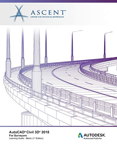 AutoCAD Civil 3D 2018 for Surveyors Metric: Autodesk Authorized Publisher