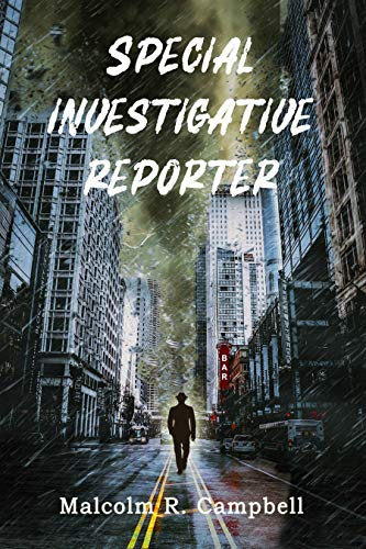 Special Investigative Reporter by [Malcolm R. Campbell]