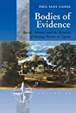 Bodies of Evidence: Burial, Memory and the Recovery of Missing Persons in Cyprus (New Directions in Anthropology, Band 20) - Paul Sant Cassia