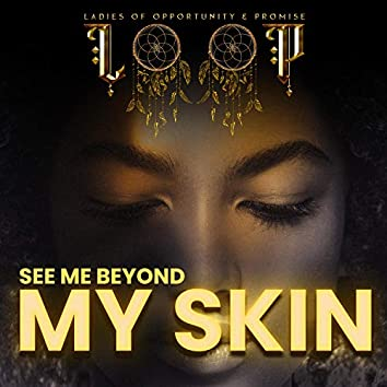 See Me Beyond My Skin (feat. MZ Starr & Marcia)