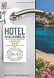 Hotel Mallorca Nr. 4: Hunger nach Liebe / Was wirklich zählt / Es ist nicht alles Gold, was glänzt: Ein Kelter Books Liebesroman