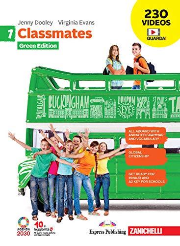 Classmates. Corso di inglese per la scuola secondaria di primo grado. Green edition. Per la Scuola media. Con e-book. Con espansione online: 1