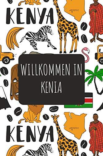 Willkommen in Kenia: 6x9 Reise Journal I Notizbuch mit Checklisten zum Ausfüllen I Perfektes Geschenk für den Trip nach Kenia für jeden Reisenden