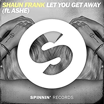 Let You Get Away (feat. Ashe) [Extended Mix]