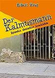 Der Kalmusmann: Episoden deutscher Geschichte